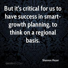 But it's critical for us to have success in smart-growth planning, to think on a regional basis.