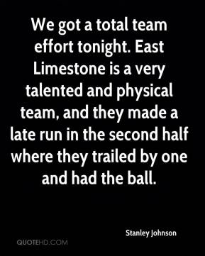 Stanley Johnson  - We got a total team effort tonight. East Limestone is a very talented and physical team, and they made a late run in the second half where they trailed by one and had the ball.