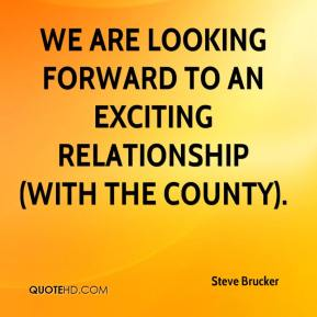 Steve Brucker  - We are looking forward to an exciting relationship (with the county).