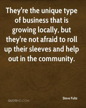 Steve Fultz  - They're the unique type of business that is growing locally, but they're not afraid to roll up their sleeves and help out in the community.