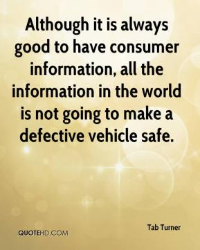 Although it is always good to have consumer information, all the information in the world is not going to make a defective vehicle safe.
