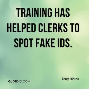 Terry Hinton  - Training has helped clerks to spot fake IDs.
