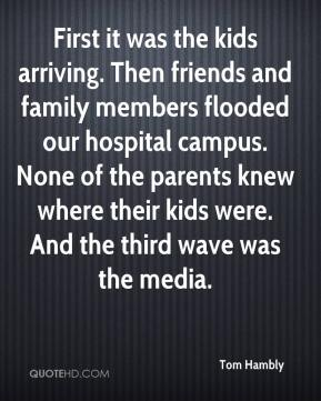 First it was the kids arriving. Then friends and family members flooded our hospital campus. None of the parents knew where their kids were. And the third wave was the media.