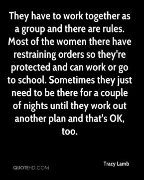 They have to work together as a group and there are rules. Most of the women there have restraining orders so they're protected and can work or go to school. Sometimes they just need to be there for a couple of nights until they work out another plan and that's OK, too.