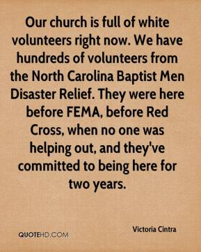 Victoria Cintra  - Our church is full of white volunteers right now. We have hundreds of volunteers from the North Carolina Baptist Men Disaster Relief. They were here before FEMA, before Red Cross, when no one was helping out, and they've committed to being here for two years.