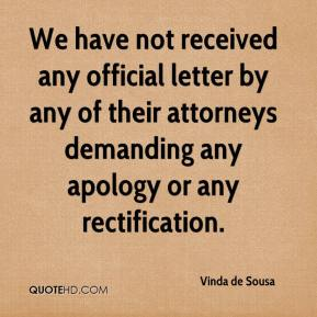 Vinda de Sousa  - We have not received any official letter by any of their attorneys demanding any apology or any rectification.