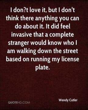 I don?t love it, but I don't think there anything you can do about it. It did feel invasive that a complete stranger would know who I am walking down the street based on running my license plate.