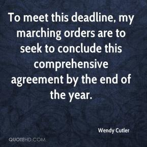 To meet this deadline, my marching orders are to seek to conclude this comprehensive agreement by the end of the year.