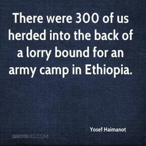Yosef Haimanot  - There were 300 of us herded into the back of a lorry bound for an army camp in Ethiopia.