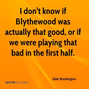 I don't know if Blythewood was actually that good, or if we were playing that bad in the first half.