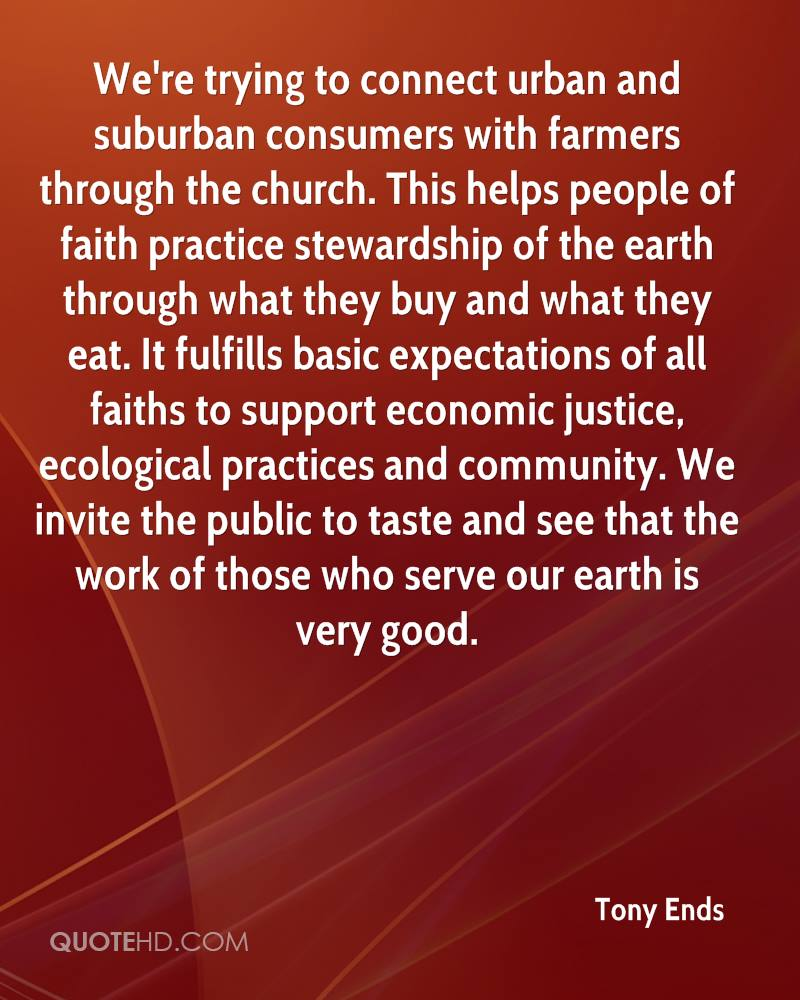 We're trying to connect urban and suburban consumers with farmers through the church. This helps people of faith practice stewardship of the earth through what they buy and what they eat. It fulfills basic expectations of all faiths to support economic justice, ecological practices and community. We invite the public to taste and see that the work of those who serve our earth is very good.