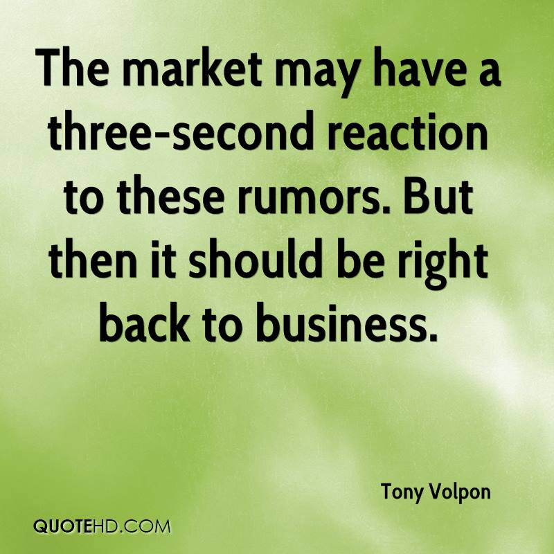 The market may have a three-second reaction to these rumors. But then it should be right back to business.