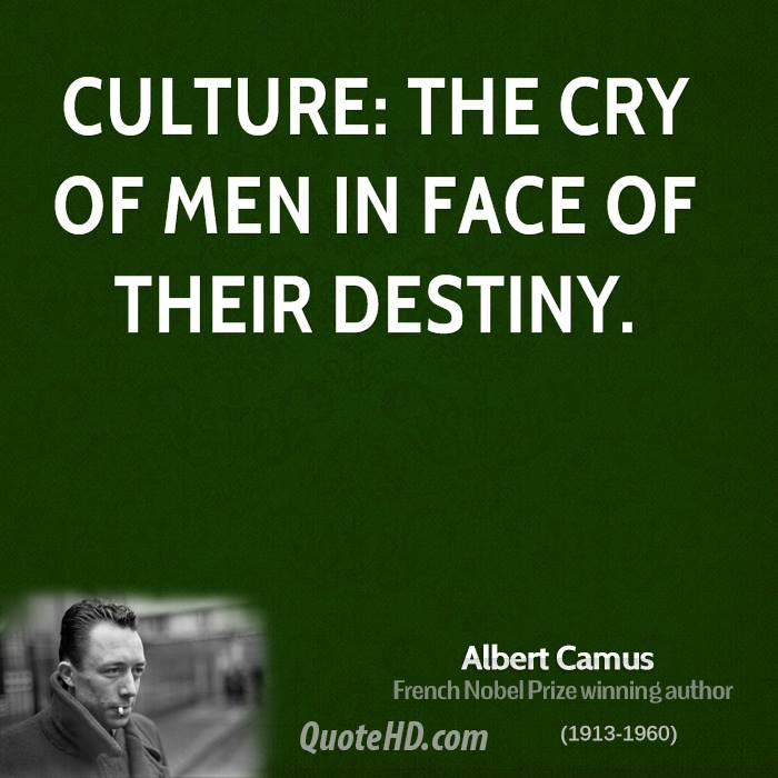 Culture: the cry of men in face of their destiny.