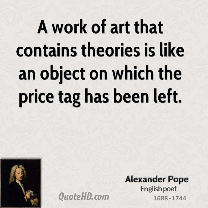 A work of art that contains theories is like an object on which the price tag has been left.