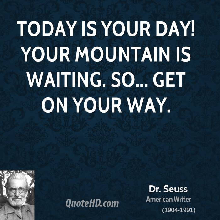 Dr Seuss Today Is Your Day Quote: Today Quotes. QuotesGram