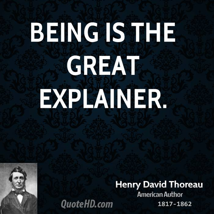 Being is the great explainer.