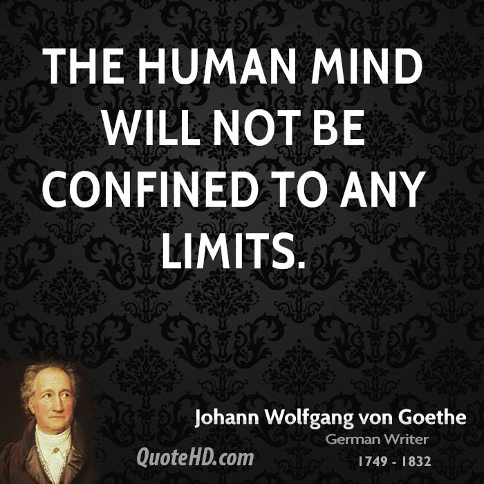 The human mind will not be confined to any limits.