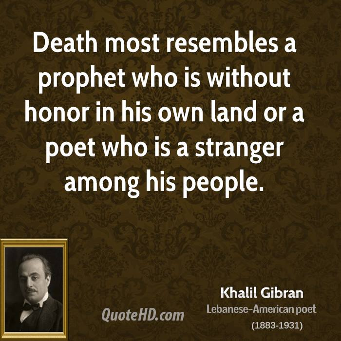 Honoring Someone Who Has Died Quotes: Khalil Gibran Death Quotes