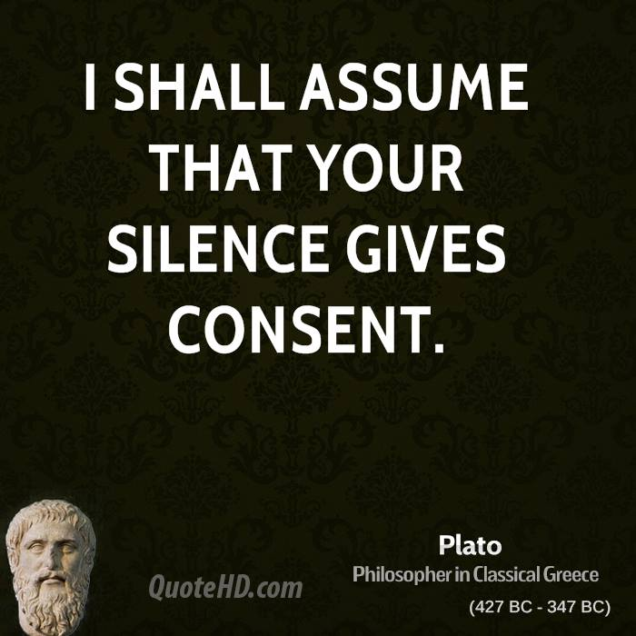 I shall assume that your silence gives consent.