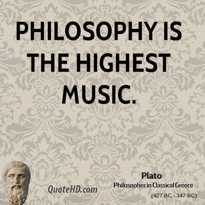 Philosophy is the highest music.