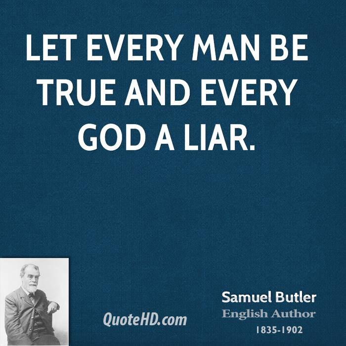 Let every man be true and every god a liar.