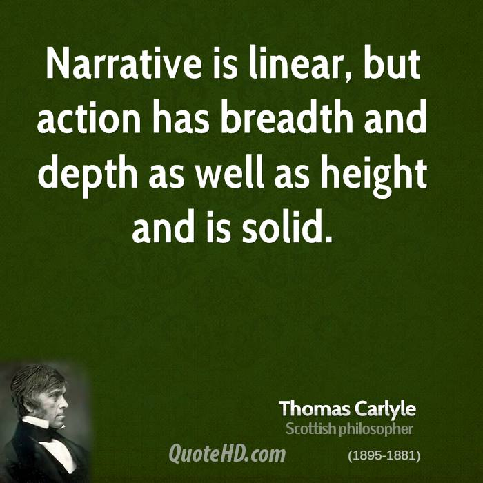 Narrative is linear, but action has breadth and depth as well as height and is solid.