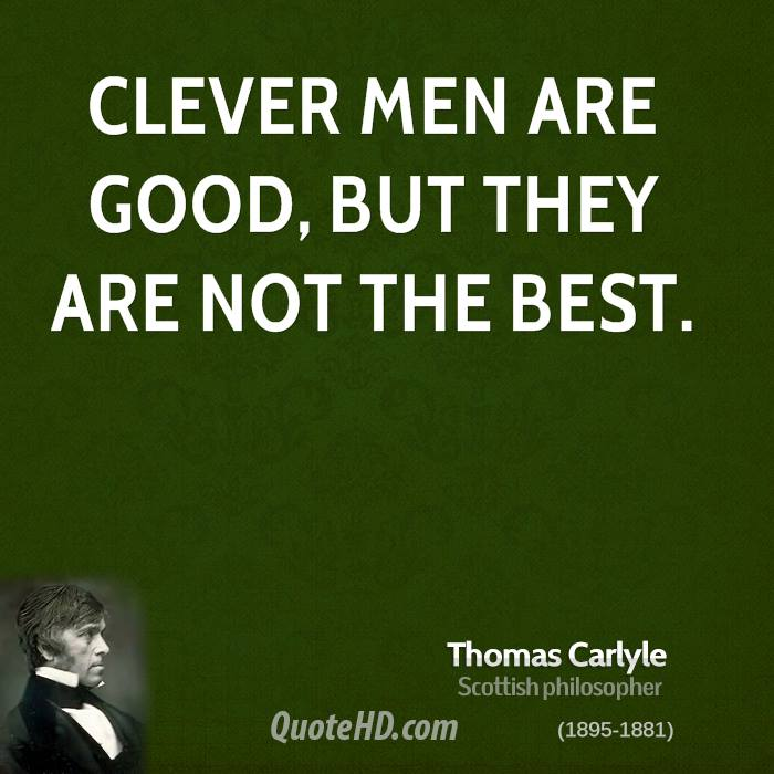 Clever men are good, but they are not the best.