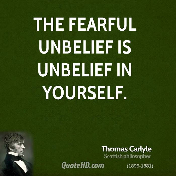 The fearful unbelief is unbelief in yourself.