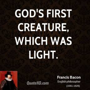 God's first creature, which was light.