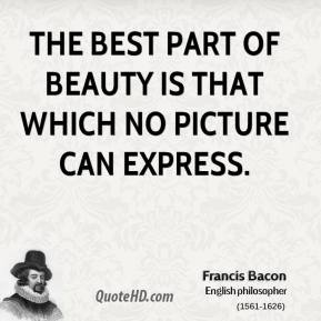 The best part of beauty is that which no picture can express.