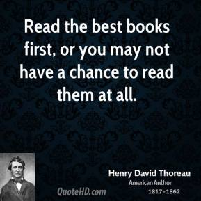 Read the best books first, or you may not have a chance to read them at all.