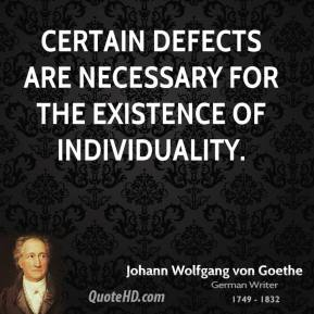 Certain defects are necessary for the existence of individuality.
