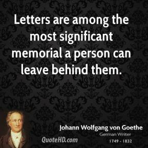 Letters are among the most significant memorial a person can leave behind them.