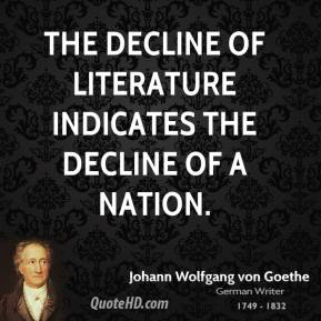 The decline of literature indicates the decline of a nation.