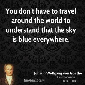 You don't have to travel around the world to understand that the sky is blue everywhere.