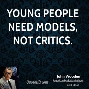 Young people need models, not critics.