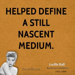 helped define a still nascent medium.