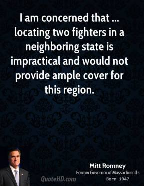 I am concerned that ... locating two fighters in a neighboring state is impractical and would not provide ample cover for this region.