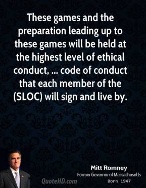 These games and the preparation leading up to these games will be held at the highest level of ethical conduct, ... code of conduct that each member of the (SLOC) will sign and live by.