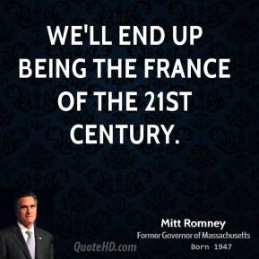 we'll end up being the France of the 21st century.
