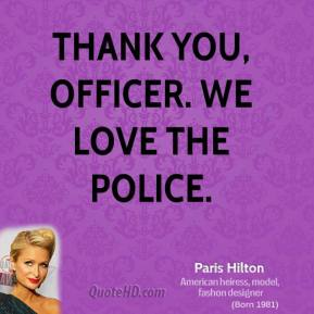 Thank you, officer. We love the police.