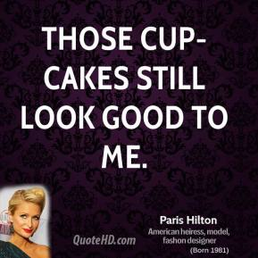 Those cup-cakes still look good to me.