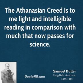 The Athanasian Creed is to me light and intelligible reading in comparison with much that now passes for science.