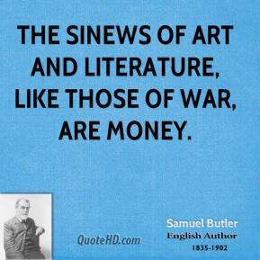 The sinews of art and literature, like those of war, are money.