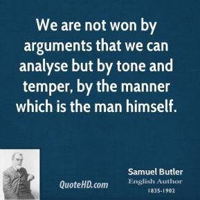 We are not won by arguments that we can analyse but by tone and temper, by the manner which is the man himself.