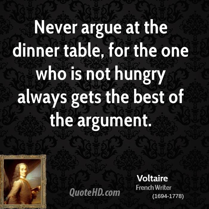 Quotes About Dinner Table QuotesGram : voltaire writer never argue at the dinner table for the one who is from quotesgram.com size 700 x 700 jpeg 78kB