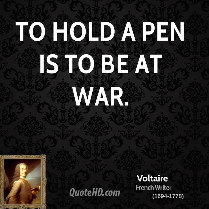 To hold a pen is to be at war.