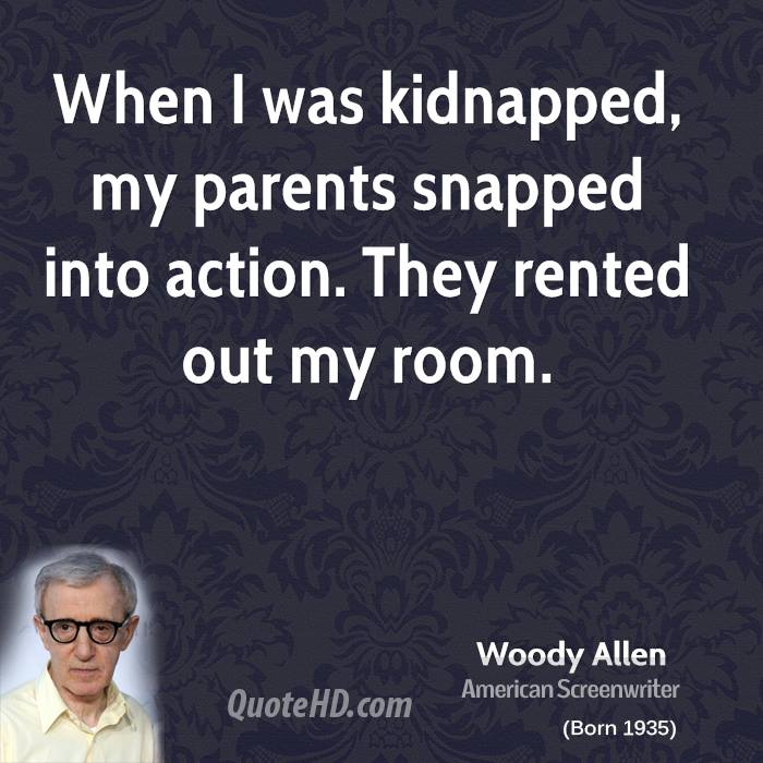 When I was kidnapped, my parents snapped into action. They rented out my room.