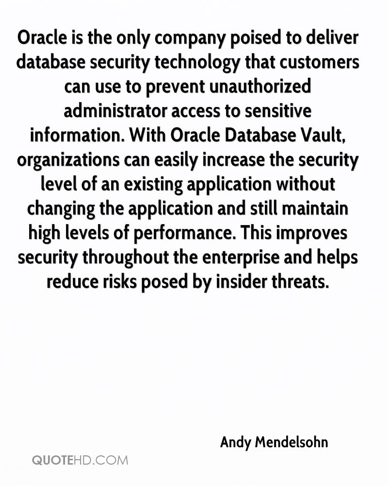 Andy Mendelsohn Quotes Quotehd Database Application Security Oracle Is The Only Company Poised To Deliver Technology That Customers Can Use