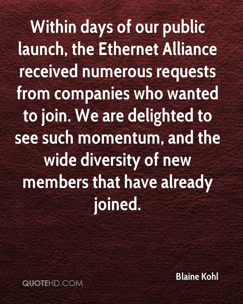 Within days of our public launch, the Ethernet Alliance received numerous requests from companies who wanted to join. We are delighted to see such momentum, and the wide diversity of new members that have already joined.